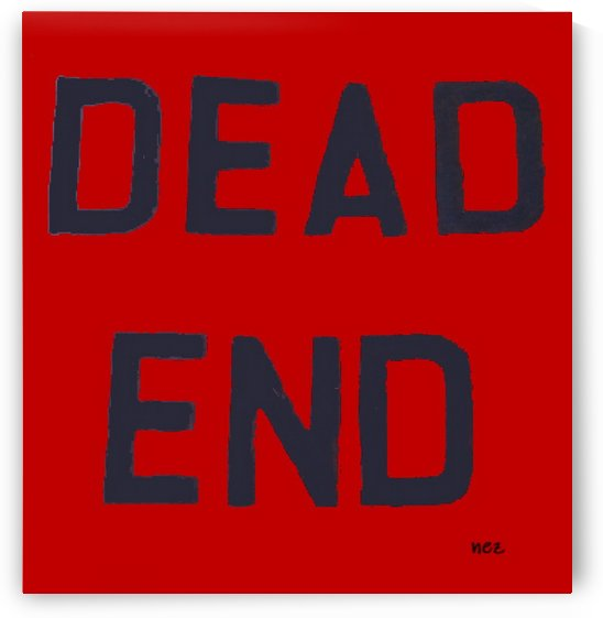 Dead End by Efrain Montanez