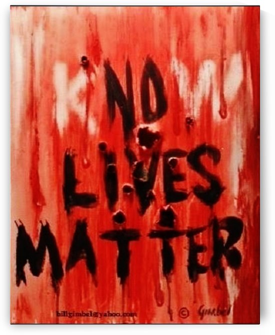 KnoW  lives matter by Bill Gimbel