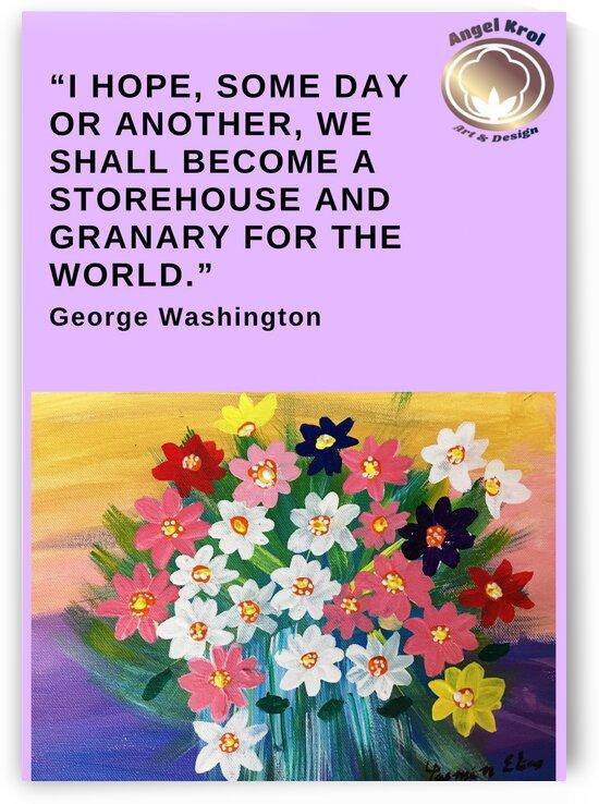 Flowerpainting GeorgeWashingtonQuote by Yasmin MUhammad Elias