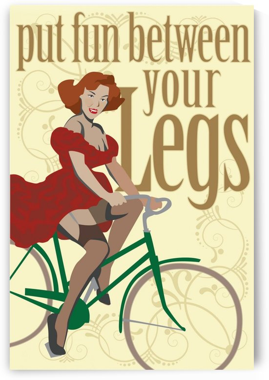 Put fun between your legs by VINTAGE POSTER