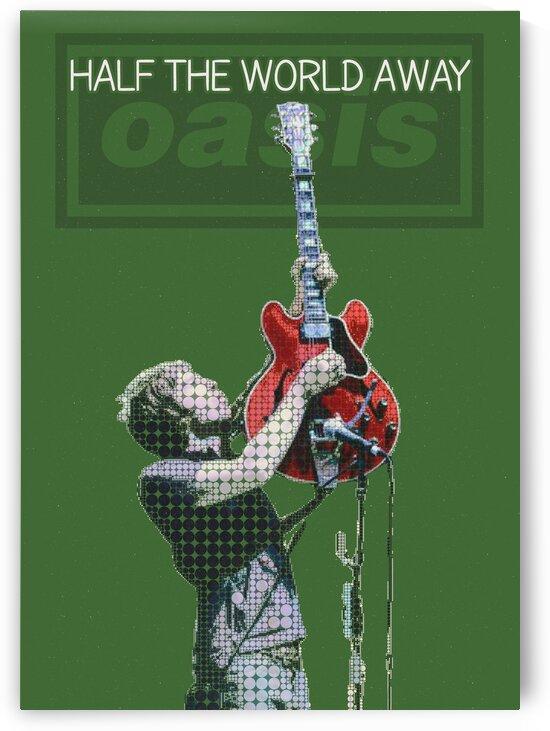 Half the World Away   Noel Gallagher   Oasis by Gunawan Rb