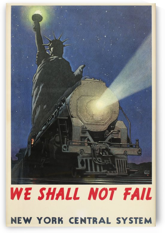 We shall not fail, New York Central System by VINTAGE POSTER