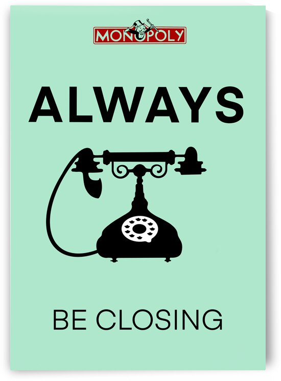 ALWAYS BE CLOSING  by Mike s ink