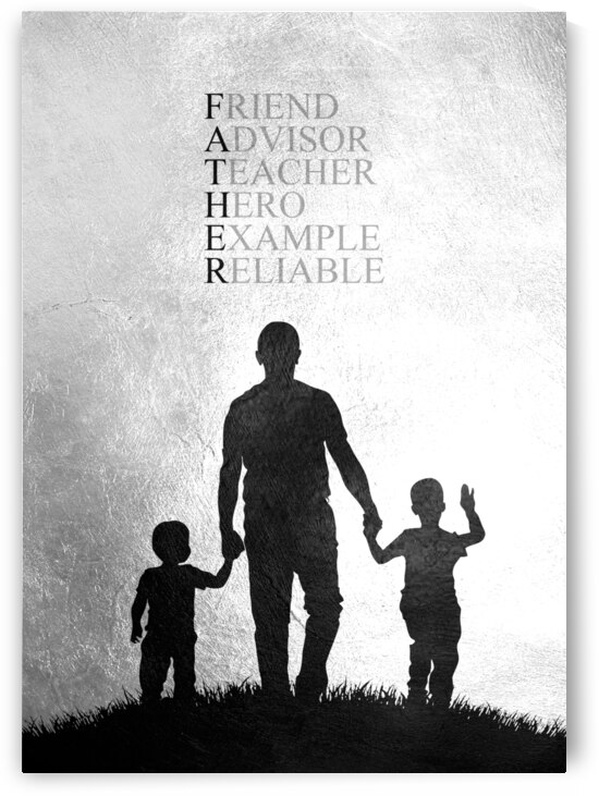 Fathers Day Tribute Motivational Wall Art by ABConcepts