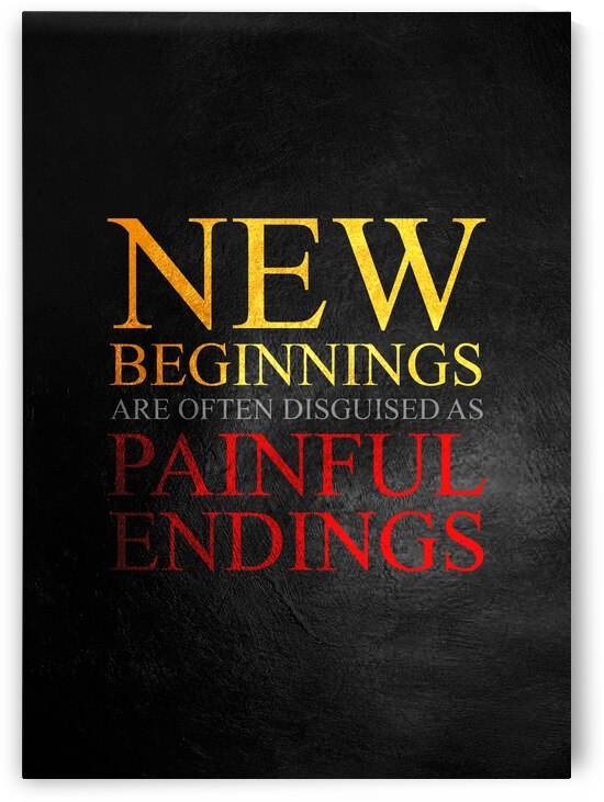 New Beginnings Painful Endings Motivational Wall Art by ABConcepts