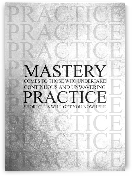 Mastery Through Practice Motivational Wall Art by ABConcepts