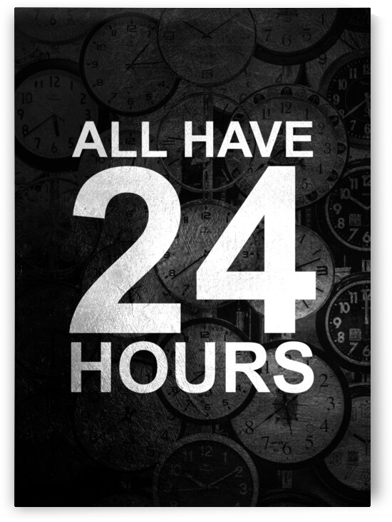 All have 24 hours Motivational Wall Art by ABConcepts
