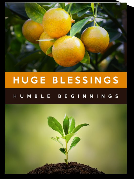 Huge Blessings Humble Beginnings Motivational Wall Art by ABConcepts