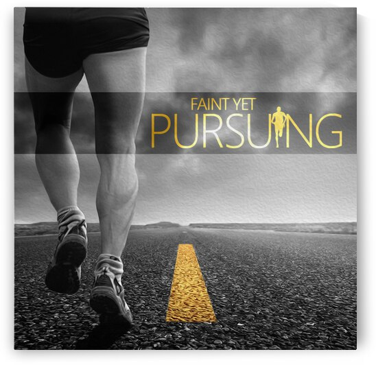 Faint Yet Pursuing Motivational Wall Art by ABConcepts