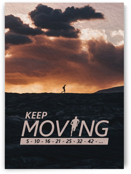 Keep Moving Motivational Wall Art by ABConcepts