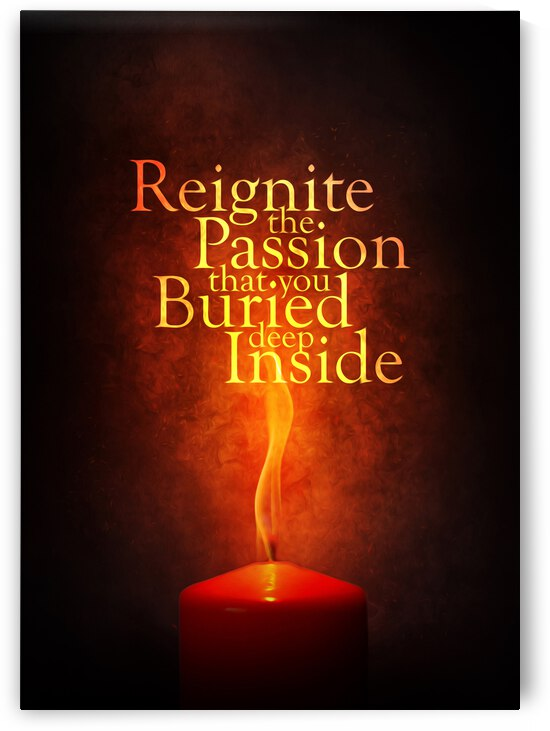 Reignite the Passion Motivational Wall Art by ABConcepts