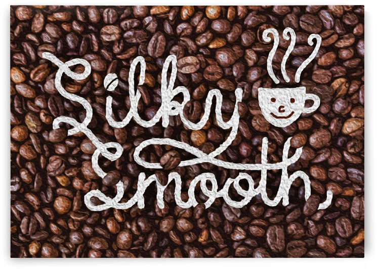 Silky Smooth Coffee Motivational Wall Art by ABConcepts