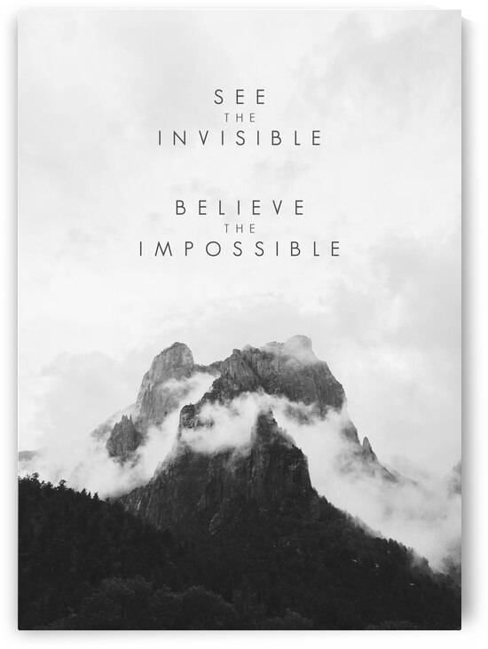 See the Invisible Believe the Impossible Motivational Wall Art by ABConcepts