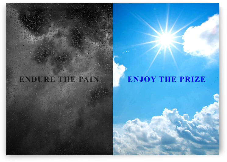 Endure the Pain Enjoy the Prize Motivational Wall Art by ABConcepts