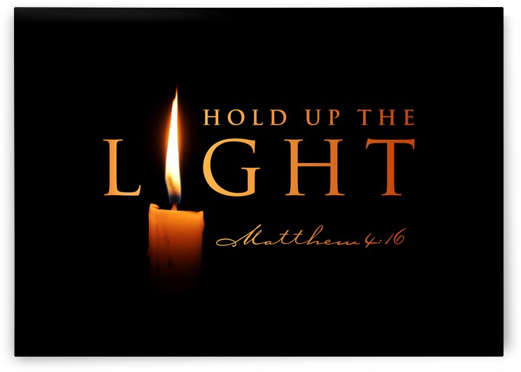 Hold Up the Light Motivational Wall Art by ABConcepts