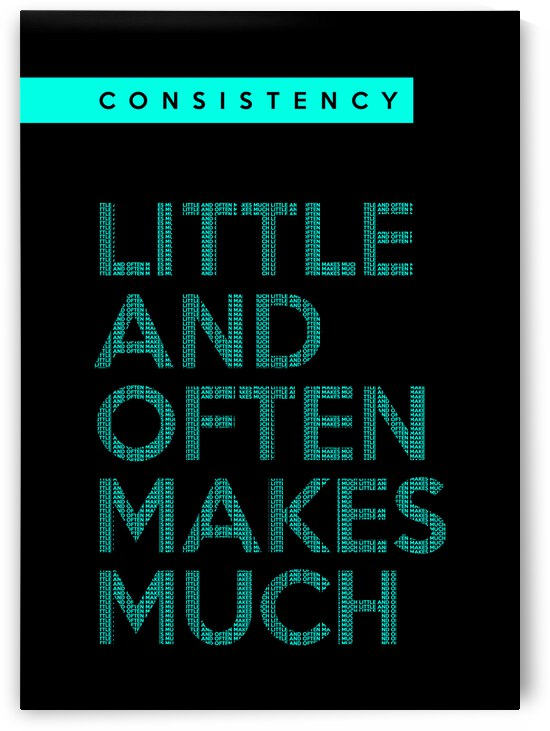 Consistency Motivational Wall Art by ABConcepts