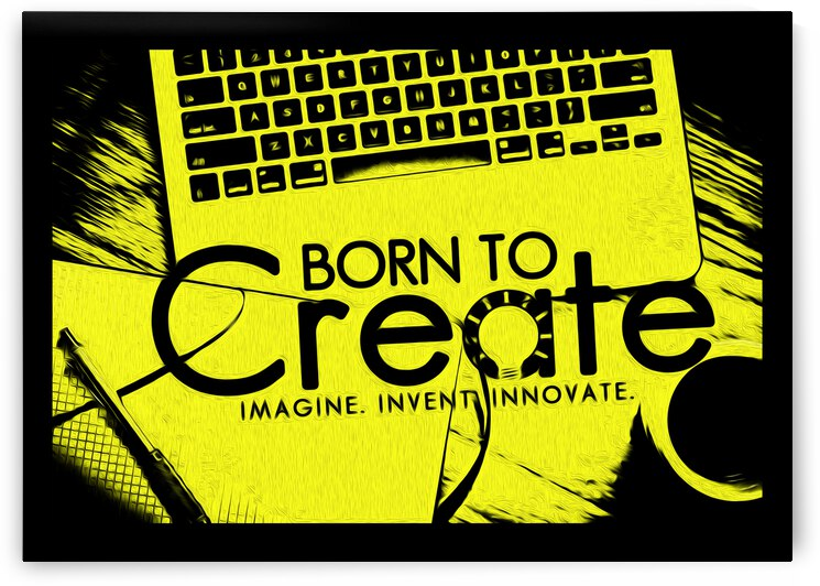 Born to Create Motivational Wall Art by ABConcepts