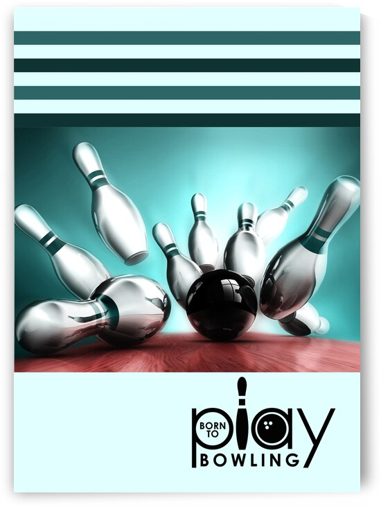born to play bowling 2 by ABConcepts