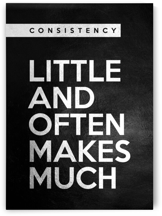 little and often Motivational Wall Art by ABConcepts