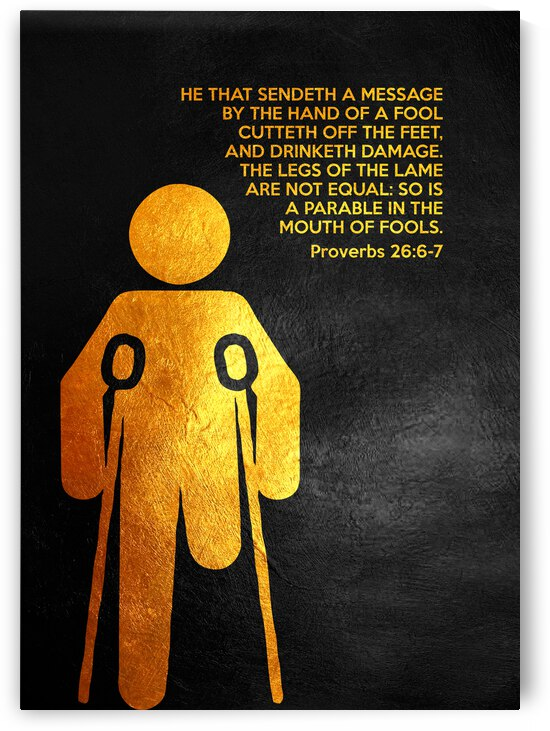 Proverbs 26:6-7 Bible Verse Wall Art by ABConcepts