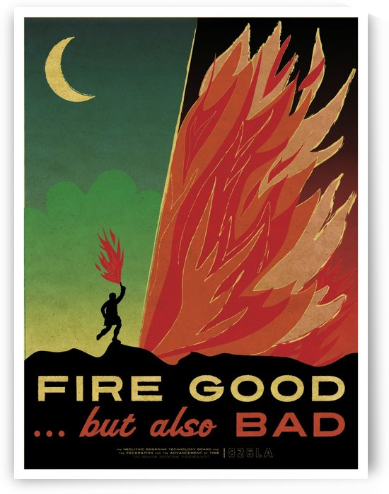 Fire good but also bad vintage poster by VINTAGE POSTER