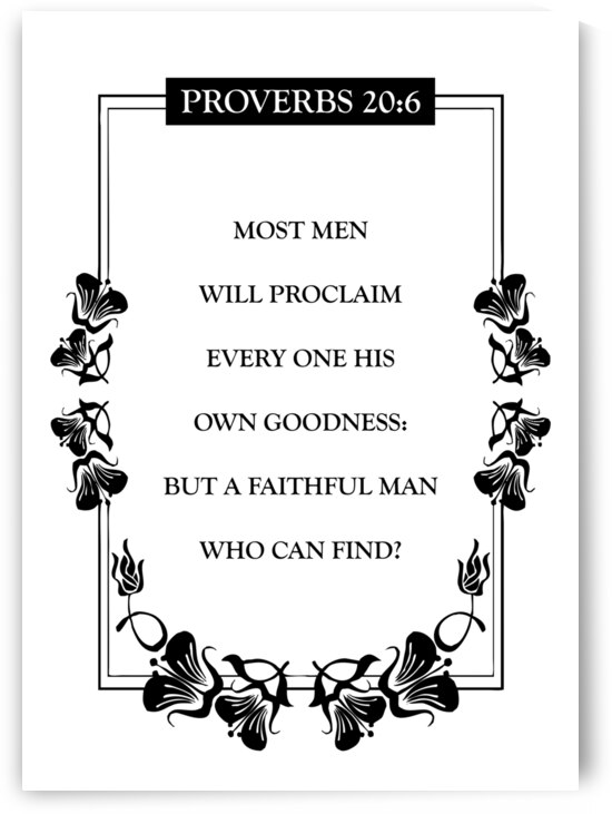 Proverbs 20 6 white by ABConcepts