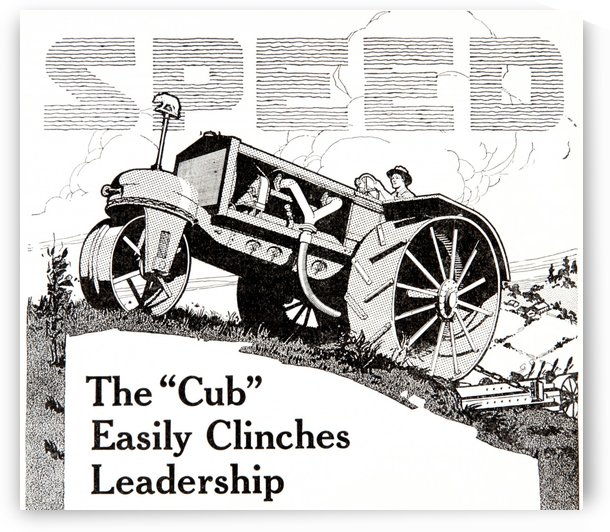 Historic advertisement of Cub tractor emphasizing speed in the early 20th century. by PacificStock