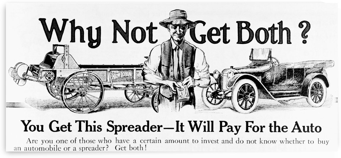 Historic advertisement with illustration of farmer holding money next to automobile and spreader saying
