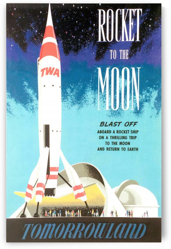 Rocket to the Moon Tomorrowland poster by VINTAGE POSTER
