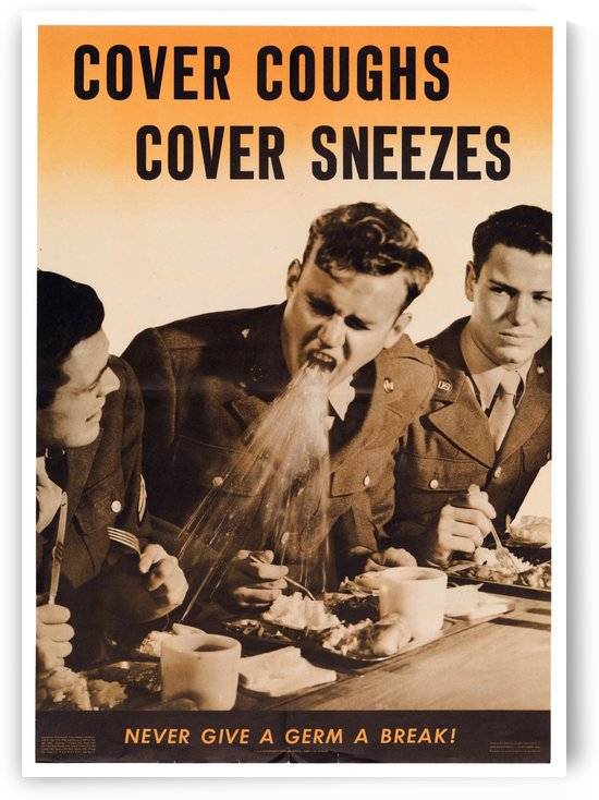 WWII Cover Coughs Cover Sbeezes Poster by VINTAGE POSTER