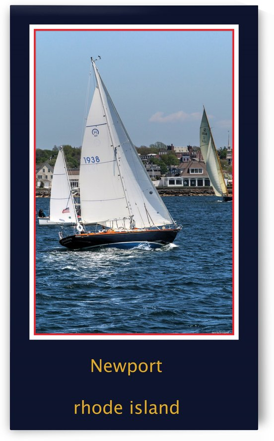 Sailing Newport RI by tom Prendergast