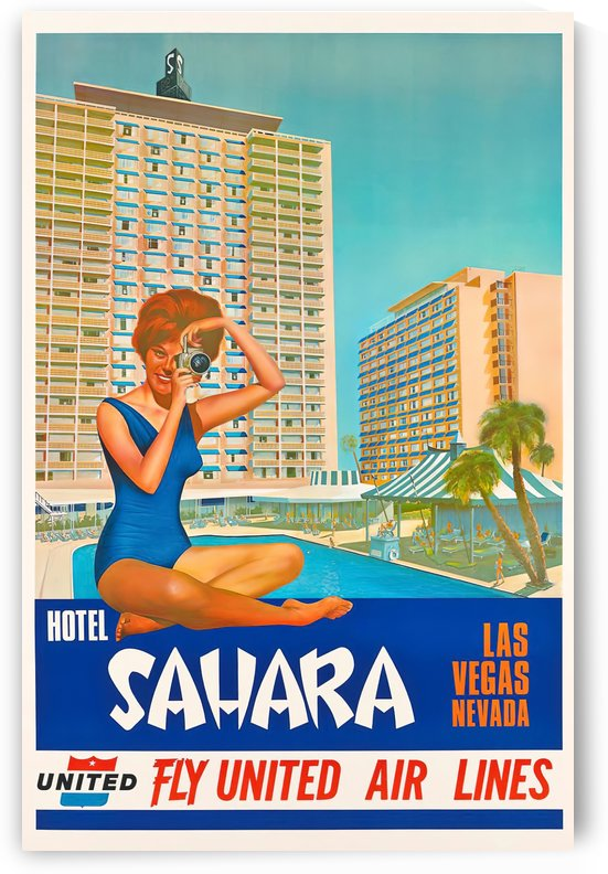 Hotel Sahara Las Vegas Nevada by VINTAGE POSTER