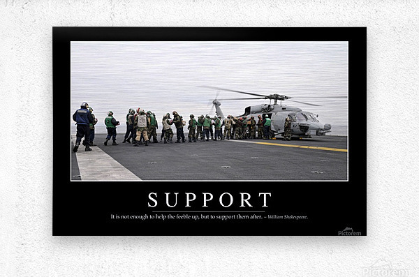 Support: Inspirational Quote and Motivational Poster  Metal print