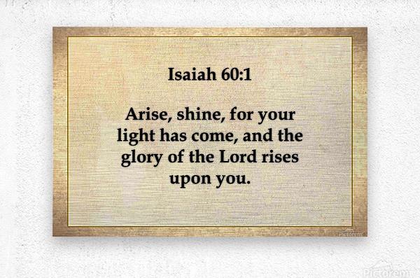 Isaiah 60 1  Metal print