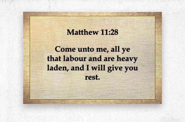 Matthew 11 28  Metal print