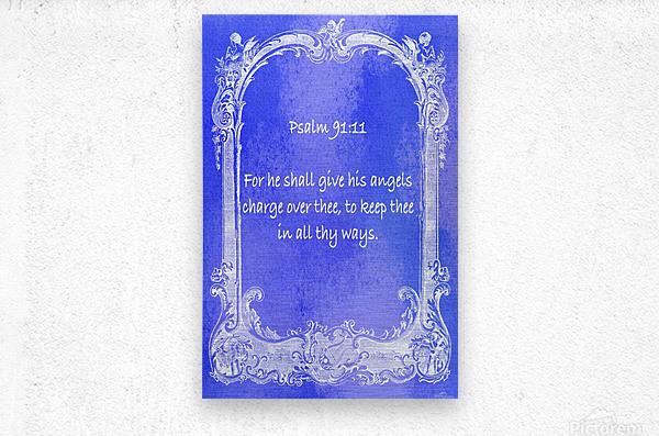 Psalm 91 11 7BL  Metal print