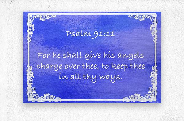 Psalm 91 11 9BL  Metal print