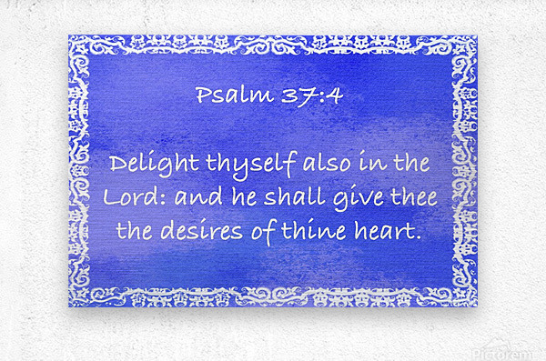 Psalm 37 4 10BL  Metal print