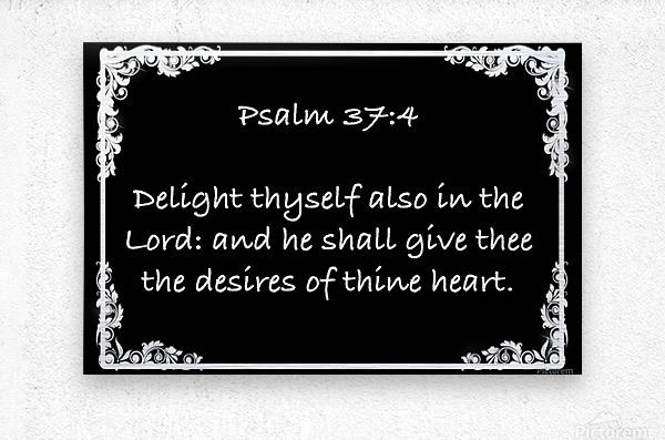 Psalm 37 4 8BW  Metal print