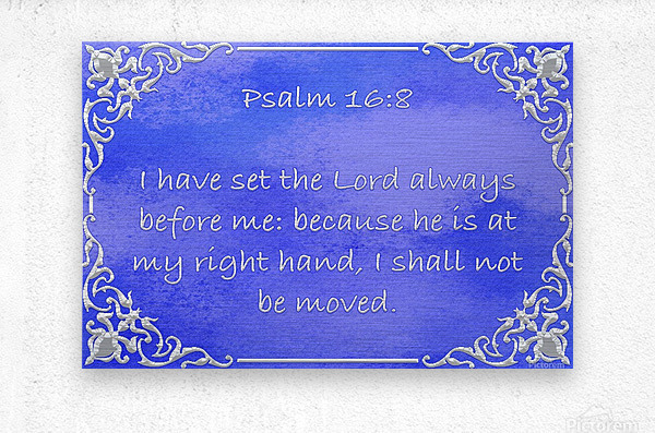 Psalm 16 8   Metal print