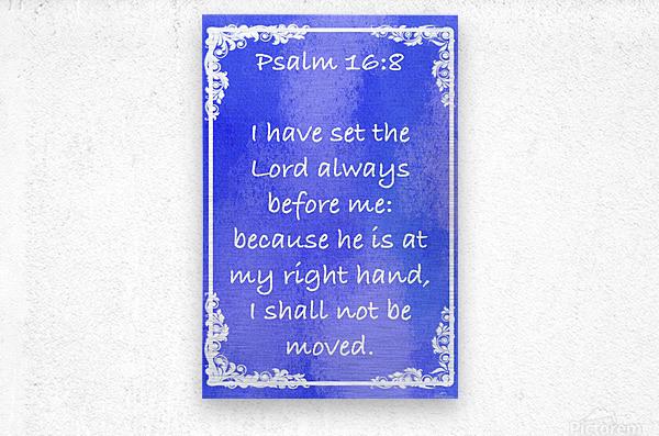 Psalm 16 8 8BL  Metal print