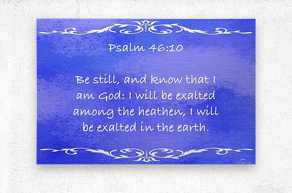 Psalm 46 10 3BL  Metal print