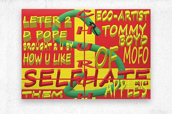 CHURCH OF SELFHATE-LETTER 2 D POPE-ECO-ARCHITECT TOMMY MIGUEL BOYD  Metal print