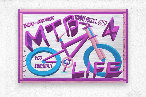 MTB 4 LIFE   ECO ARTIST TOMMY BOYD  Metal print