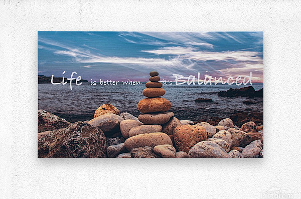 Life is better when its Balanced  Metal print