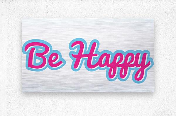 Be Happy (25)  Metal print