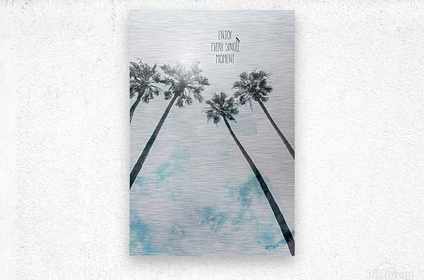 Palm trees with sun   enjoy every single moment  Metal print