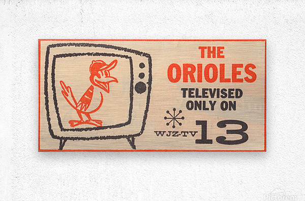 wjz tv baltimore maryland channel 13 television ad orioles baseball retro media ads  Metal print