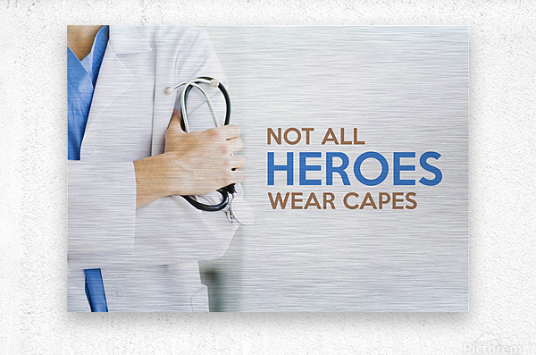 Not All Heroes Wear Capes Motivational Wall Art  Metal print