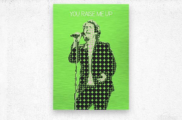 You Raise Me Up    Josh Groban  Metal print
